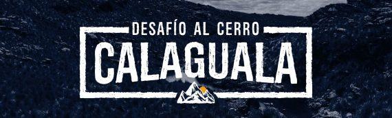 DESAFÍO AL CERRO CALAGUALA – 2019